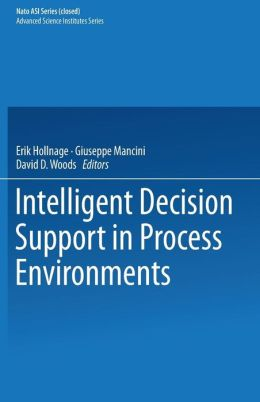 Intelligent Decision Support in Process Environments