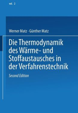 Die Thermodynamik des Warme- und Stoffaustausches in der Verfahrenstechnik: Band 2: Anwendung auf Rektifikation, Adsorption, Absorption und Extraktion
