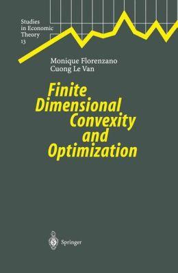 Finite Dimensional Convexity and Optimization