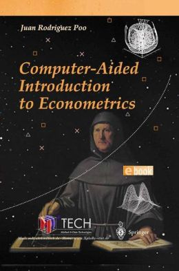 Computer-Aided Introduction to Econometrics