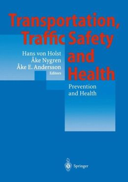 Transportation, Traffic Safety and Health -- Prevention and Health: Third International Conference, Washington, U.S.A, 1997
