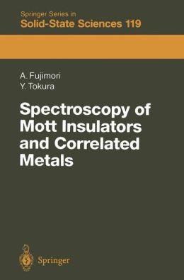 Spectroscopy of Mott Insulators and Correlated Metals: Proceedings of the 17th Taniguchi Symposium Kashikojima, Japan, October 24-28, 1994