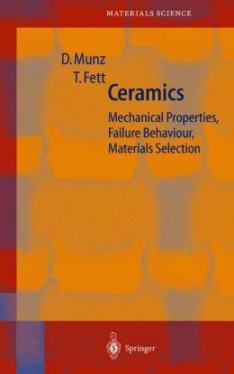Ceramics: Mechanical Properties, Failure Behaviour, Materials Selection
