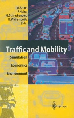 Traffic and Mobility: Simulation -- Economics -- Environment