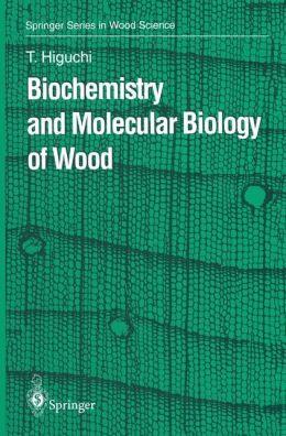 Biochemistry and Molecular Biology of Wood
