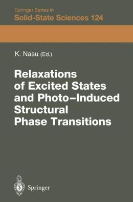 Relaxations of Excited States and Photo-Induced Phase Transitions: Proceedings of the 19th Taniguchi Symposium, Kashikojima, Japan, July 18-23, 1996