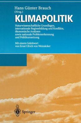 Klimapolitik: Naturwissenschaftliche Grundlagen, internationale Regimebildung und Konflikte, ökonomische Analysen sowie nationale Problemerkennung und Politikumsetzung