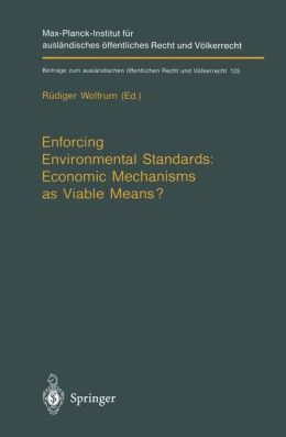 Enforcing Environmental Standards: Economic Mechanisms as Viable Means?