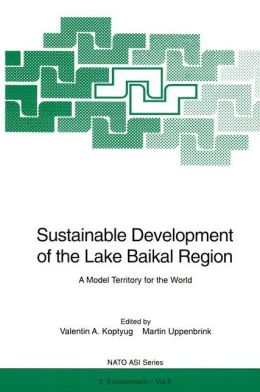 Sustainable Development of the Lake Baikal Region: A Model Territory for the World