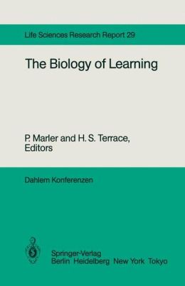 The Biology of Learning: Report of the Dahlem Workshop on the Biology of Learning Berlin, 1983, October 23-28