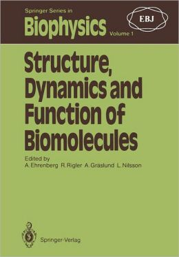 Structure, Dynamics and Function of Biomolecules: The First EBSA Workshop A Marcus Wallenberg Symposium