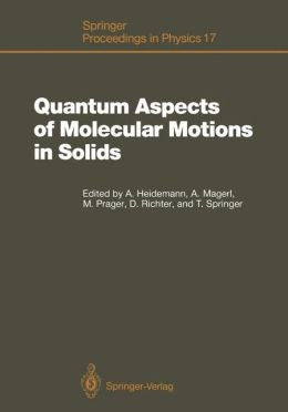 Quantum Aspects of Molecular Motions in Solids: Proceedings of an ILL-IFF Workshop, Grenoble, France, September 24-26, 1986