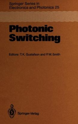 Photonic Switching: Proceedings of the First Topical Meeting, Incline Village, Nevada, March 18-20, 1987