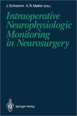 Intraoperative Neurophysiologic Monitoring in Neurosurgery