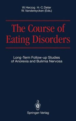 The Course of Eating Disorders: Long-Term Follow-up Studies of Anorexia and Bulimia Nervosa