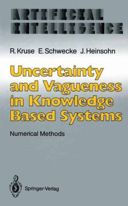 Uncertainty and Vagueness in Knowledge Based Systems: Numerical Methods