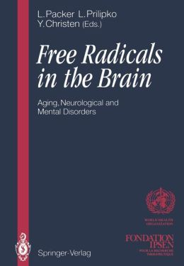 Free Radicals in the Brain: Aging, Neurological and Mental Disorders