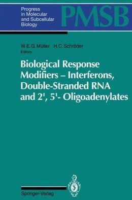 Biological Response Modifiers -- Interferons, Double-Stranded RNA and 2',5'-Oligoadenylates