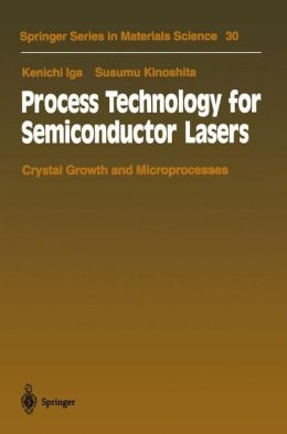 Process Technology for Semiconductor Lasers: Crystal Growth and Microprocesses