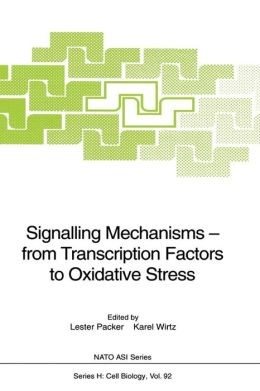 Signalling Mechanisms -- from Transcription Factors to Oxidative Stress