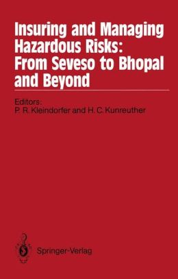 Insuring and Managing Hazardous Risks: From Seveso to Bhopal and Beyond