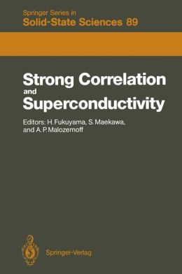 Strong Correlation and Superconductivity: Proceedings of the IBM Japan International Symposium, Mt. Fuji, Japan, 21-25 May, 1989