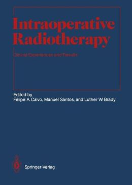 Intraoperative Radiotherapy: Clinical Experiences and Results