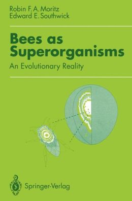 Bees as Superorganisms: An Evolutionary Reality
