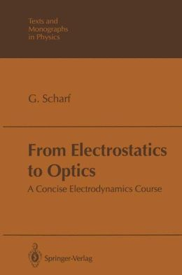 From Electrostatics to Optics: A Concise Electrodynamics Course