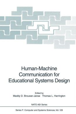 Human-Machine Communication for Educational Systems Design