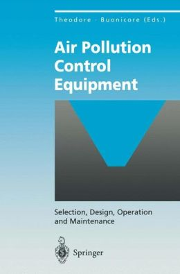 Air Pollution Control Equipment: Selection, Design, Operation and Maintenance