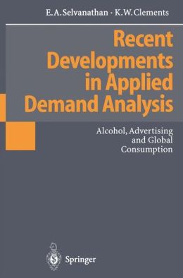 Recent Developments in Applied Demand Analysis: Alcohol, Advertising and Global Consumption