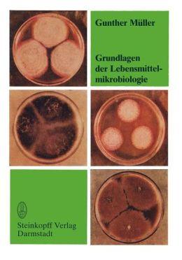 Grundlagen der Lebensmittelmikrobiologie: Eine Einführung