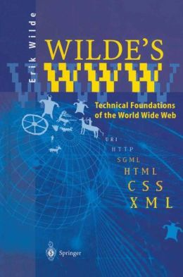 Wilde's WWW: Technical Foundations of the World Wide Web