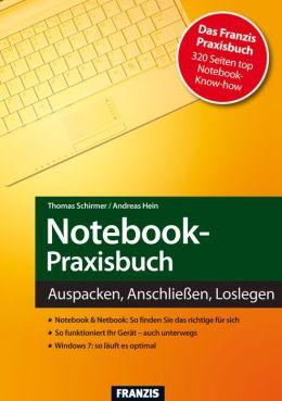 Notebook-Praxisbuch: Auspacken, Anschließen, Loslegen