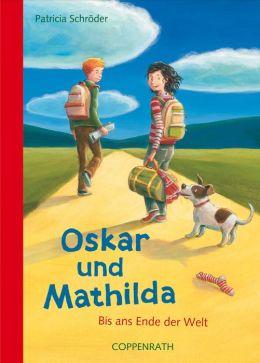 Oskar und Mathilda (Bd.2): Bis ans Ende der Welt