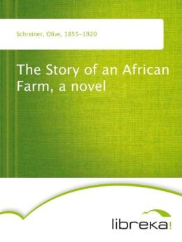 The Story of an African Farm, a novel