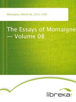 The Essays of Montaigne - Volume 08