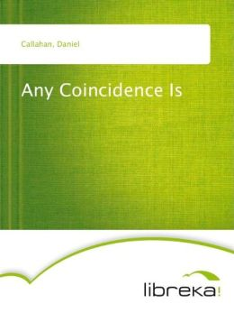 Any Coincidence Is