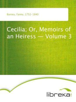 Cecilia; Or, Memoirs of an Heiress - Volume 3