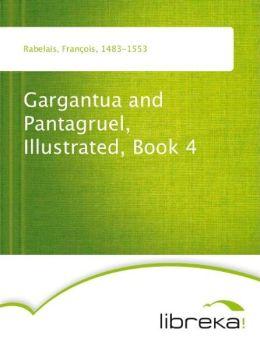 Gargantua and Pantagruel, Illustrated, Book 4
