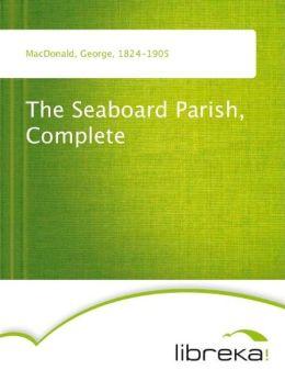 The Seaboard Parish, Complete