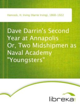 Dave Darrin's Second Year at Annapolis Or, Two Midshipmen as Naval Academy