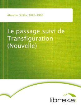 Le passage suivi de Transfiguration (Nouvelle)