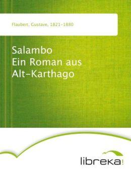 Salambo Ein Roman aus Alt-Karthago
