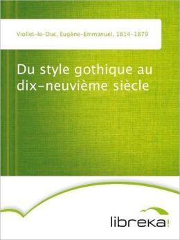 Du style gothique au dix-neuvième siècle