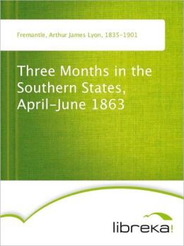 Three Months in the Southern States, April-June 1863