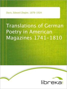 Translations of German Poetry in American Magazines 1741-1810