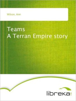 Teams A Terran Empire story