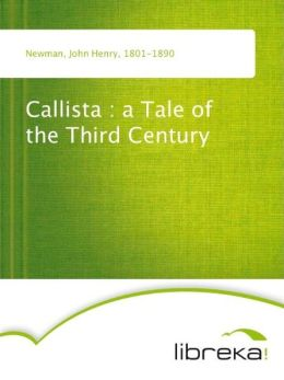 Callista : a Tale of the Third Century